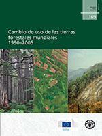 Cambio de uso de las tierras forestales mundiales 1990-2005