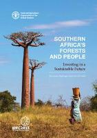 Southern Africa's forests and people: Investing in a sustainable future