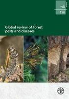 New publication: Global review of forest pests and diseases - FAO Forestry Paper 156