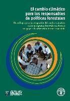 El cambio climático para los responsables de políticas forestales - la integración del cambio climático en los programas forestales nacionales