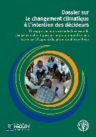 Dossier sur le changement climatique à l'intention des décideurs - Une approche pour intégrer la dimension du changement climatique dans les programmes forestiers nationaux