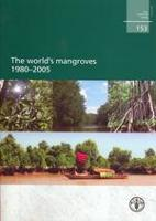 FAO Forestry Paper 153: The world's mangroves 1980-2005