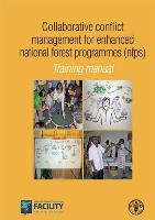 Training manual: Collaborative conflict management for enhanced national forest programmes