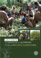 Les forêts au service de la nutrition et de la sécurité alimentaire