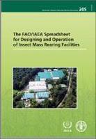 The FAO/IAEA Spreadsheet for Designing and Operation of Insect Mass Rearing Facilities - Procedures Manual