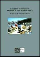 Marketing of Indigenous Medicinal Plants in South Africa - A Case Study in Kwazulu-Natal