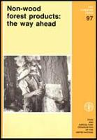 Non-wood forest products: the way ahead - FAO Forestry Paper 97