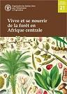 Vivre et se nourrir de la forêt en Afrique centrale