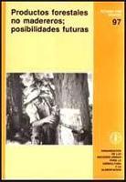 Productos forestales no madereros; posibilidades futuras