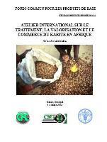 Atelier international sur le traitement, la valorisation et le commerce du Karité en Afrique