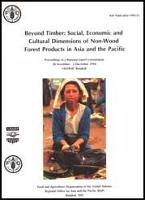 Beyond Timber: Social, Economic and Cultural Dimensions of Non-Wood Forest Products in Asia and the Pacific - Proceedings of a Regional Expert Consultation