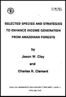 Selected Species and Strategies to Enhance Income Generation from Amazonian Forests