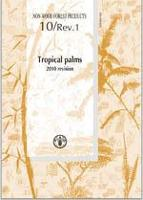 Les palmiers tropicaux – Révision 2010 - Produits forestiers non ligneux 10/Rév. 1
