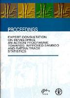 Expert consultation on developing an action programme towards improved bamboo and rattan trade statistics