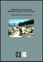 Marketing of Indigenous Medicinal Plants in South Africa: A Case Study in Kwazulu-Natal