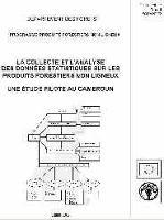 La collecte et l'analyse des données statistiques sur les produits forestiers non-ligneux - une étude pilote au Cameroun
