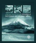 ?Por qué invertir en el desarrollo sostenible de las montañas?
