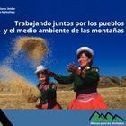 Trabajando juntos por los pueblos y el medio ambiente de las montañas