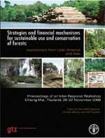Strategies and financial mechanisms for sustainable use and conservation of forests. Experiences from Latin America and Asia