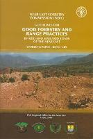 Guidelines for good forestry and range practices in arid and semi-arid zones of the Near East