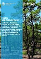 Forêts méditerranéennes: Production d'outils de décision et de gestion en matière de vulnérabilité des écosystèmes forestiers méditerranéens aux effets du changement climatique et valorisation des efforts d'optimisation des biens et services