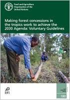 Making forest concessions in the tropics work to achieve the 2030 Agenda: Voluntary Guidelines