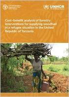 Cost-benefit analysis of forestry interventions for supplying woodfuel in a refugee situation in the United Republic of Tanzania