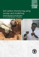 Soil carbon monitoring using surveys and modelling - General description and application in the United Republic of Tanzania - FAO Forestry Paper 168