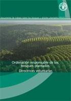 Ordenación responsable de los bosques plantados: Directrices voluntarias