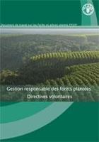 Gestion responsable des forêts plantées: directives volontaires