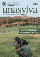 Unasylva 245: Restauración de Bosques y Paisajes