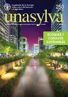 Unasylva 250: Bosques y ciudades sostenibles