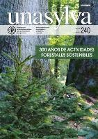 Unasylva 240: 300 años de actividades forestales sostenibles