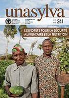 Unasylva 241: Les forêts pour la sécurité alimentaire et la nutrition