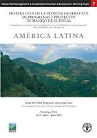 Preparing for the Next Generation of Watershed Management Programmes and Projects: Latin America