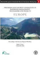 Preparing for the Next Generation of Watershed Management Progammes and Projects: Europe