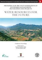 Preparing for the Next Generation of Watershed Management Progammes and Projects: Water Resources for the Future